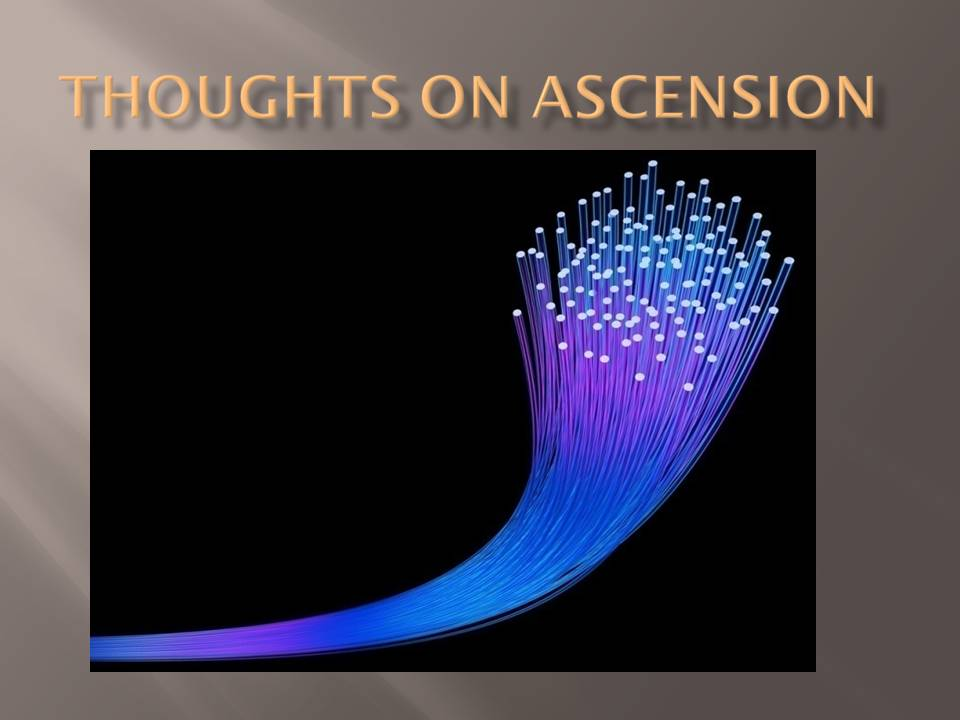 thoughts on Ascension